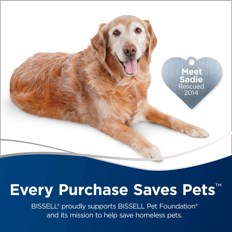 Dog with Heart Badge says Meet Sadie, Rescued 2014. Text: Every Purchase Saves Pets. BISSELL Proudly Supports BISSELL Pet Foundation and its mission to help save homeless pets.