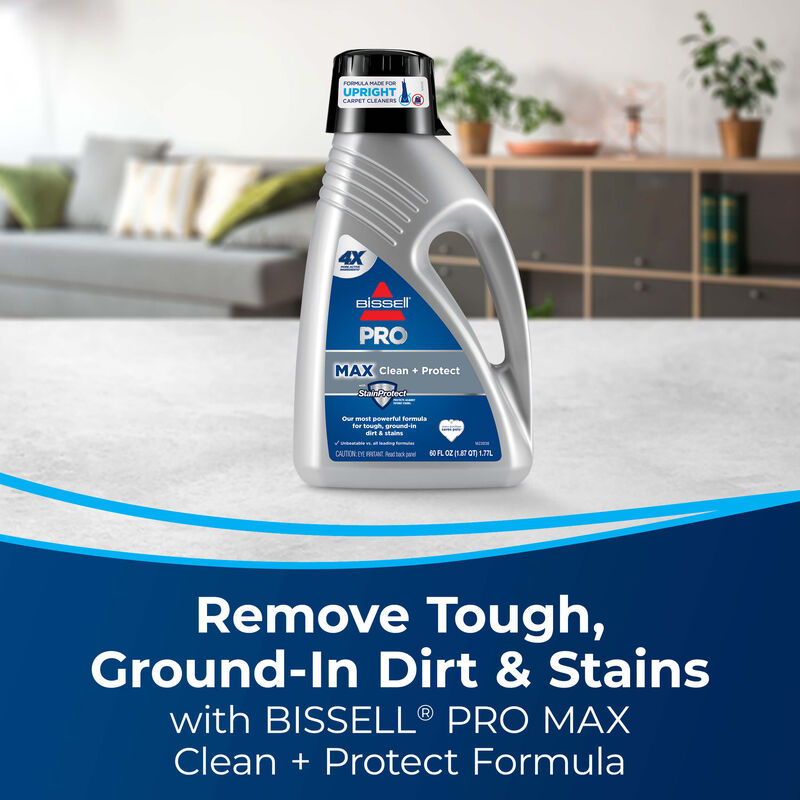 Bottle of PRO MAX Clean & Protect Formula Text: Remove Tough, Ground-In Dirt & Stains with BISSELL PRO MAX Clean + Protect Formula