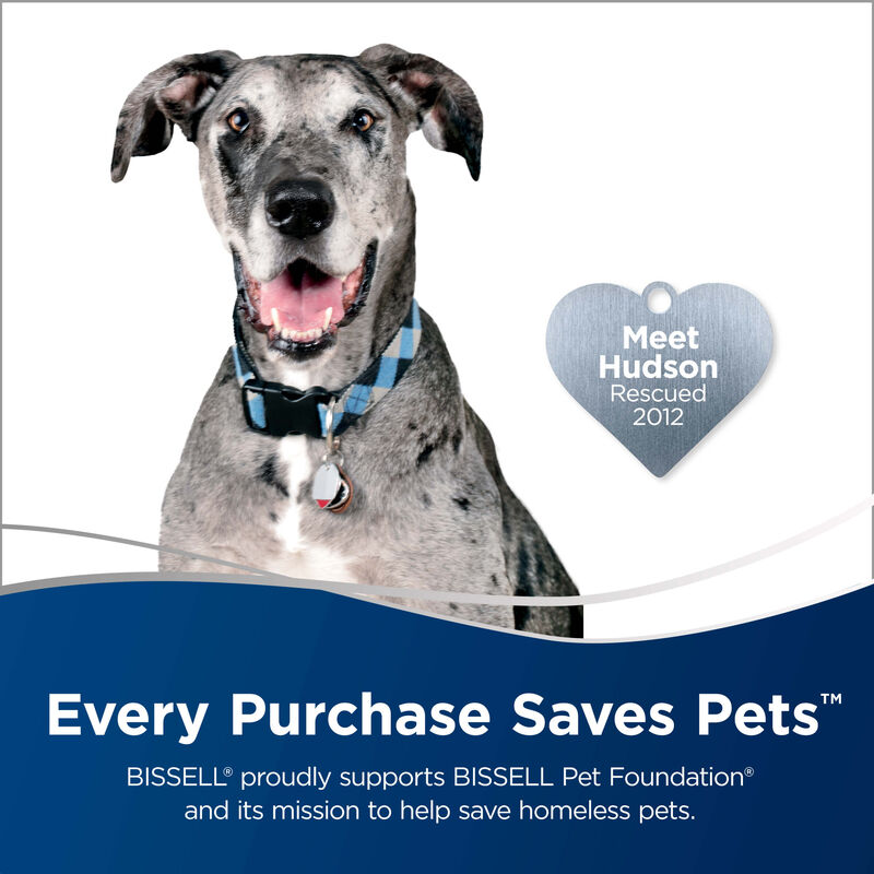 BARKBATH Dual Use Dog with Heart Badge Meet Hudson Rescued 2012. Text: Every Purchase Saves Pets. BISSELL Proudly supports BISSELL Pet Foundation and its mission to help save homeless pets.